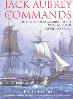 Jack Aubrey commands : an historical companion to the naval world of Patrick O'Brian cover image