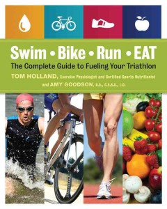 Swim, bike, run-- eat : the complete guide to fueling your triathlon cover image