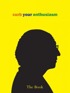 Curb your enthusiasm : the book cover image