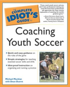 The complete idiot's guide to coaching youth soccer cover image