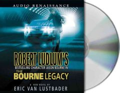 Robert Ludlum's bestselling character Jason Bourne in The Bourne legacy cover image