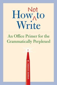 How not to write : an office primer for the grammatically perplexed cover image