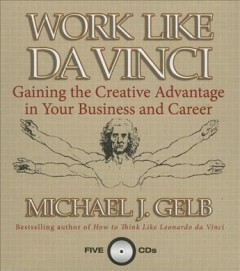 Work like Da Vinci gaining the creative advantage in your business and career cover image