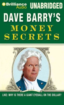 Dave Barry's money secrets like, why is there a giant eyeball on the dollar? cover image