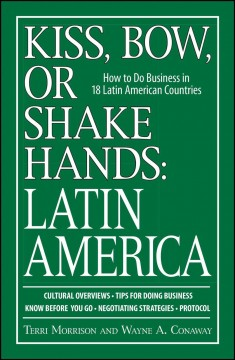 Kiss, bow, or shake hands. Latin America : how to do business in 18 Latin American countries cover image