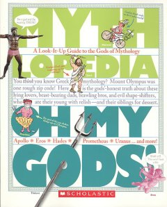 Oh my gods! : a look-it-up guide to the gods of mythology cover image