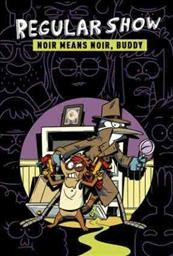Regular show. [2], Noir means noir, buddy cover image