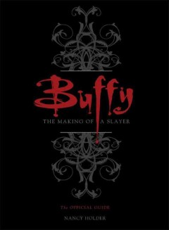 Buffy : the making of a slayer : the official guide cover image