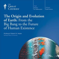 The origin and evolution of Earth from the Big Bang to the future of human existence cover image