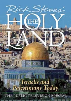 Rick Steves'. The Holy Land Israelis and Palestinians today cover image