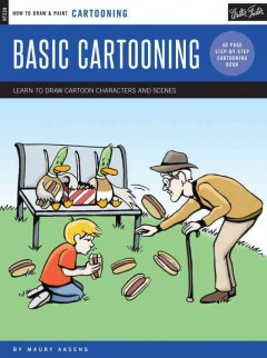 Basic cartooning : learn to draw cartoon characters and scenes : 40 page step-by-step cartooning book cover image