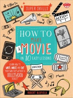 How to make a movie in 10 easy lessons cover image