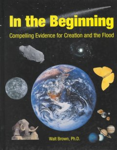 In the beginning : compelling evidence for creation and the flood cover image