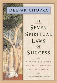 The seven spiritual laws of success : a practical guide to the fulfillment of your dreams cover image