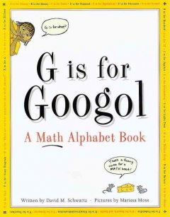 G is for googol : a math alphabet book cover image