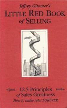 Jeffrey Gitomer's little red book of selling : 12.5 principles of sales greatness : how to make sales forever cover image