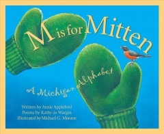 M is for mitten : a Michigan alphabet book cover image