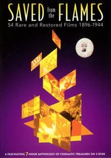Saved from the flames 54 rare and restored films 1896-1944 cover image
