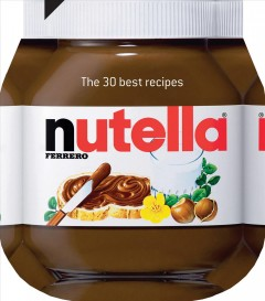 30 Nutella recipes cover image