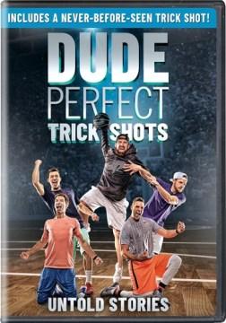 Dude Perfect trick shots untold stories cover image