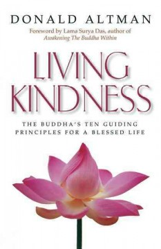 Living kindness : the Buddha's ten guiding principles for a blessed life cover image