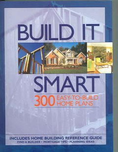 Build it smart : 300 easy-to-build home plans cover image