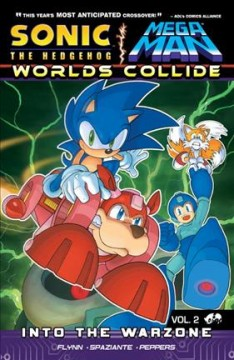Sonic the Hedgehog Mega Man : worlds collide. Volume 2, Into the warzone cover image