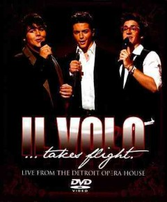 Il Volo-- takes flight live from the Detroit Opera House cover image
