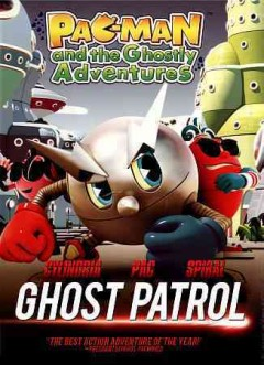 Pac-Man and the ghostly adventures. Ghost patrol! cover image