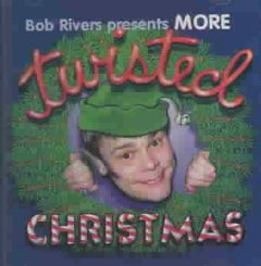 Bob Rivers presents more twisted Christmas cover image