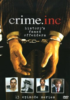 Crime inc. history's famed offenders cover image