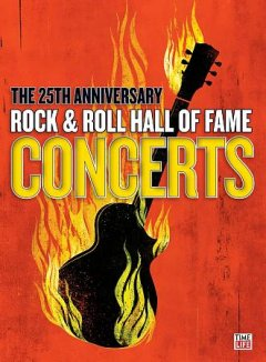 25th anniversary rock & roll hall of fame concerts cover image