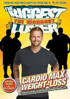 The biggest loser, the workout. Cardio max weight-loss cover image