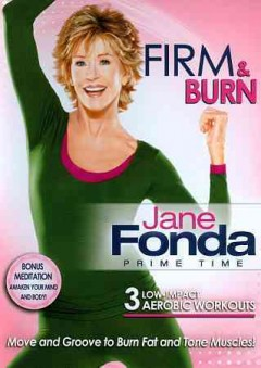 Jane Fonda prime time. Firm & burn cover image