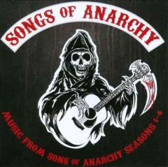 Songs of anarchy music from Sons of Anarchy, seasons 1-4 cover image