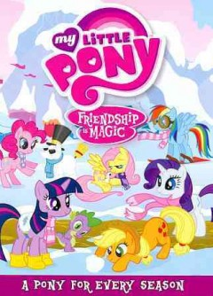 Friendship is magic. A pony for every season cover image
