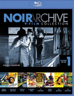 Noir archive 9-film collection. Volume 1, 1944-1954 cover image