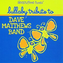 Sleepytime tunes. Lullaby tribute to Dave Matthews Band cover image