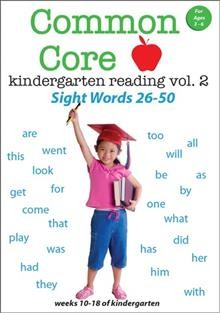 Common core kindergarten reading. Vol. 2, Sight words 26-50 cover image