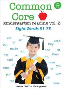 Common core kindergarten reading. Volume 3, Sight words 51-75 cover image