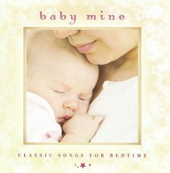 Baby mine classic songs for bedtime cover image