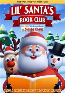Lil' Santa's book club the life and adventures of Santa Claus cover image