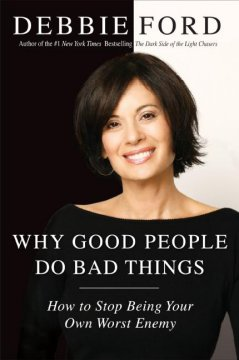 Why good people do bad things : how to stop being your own worst enemy cover image