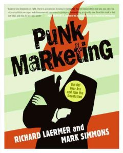 Punk marketing : get off your ass and join the revolution cover image