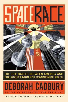 Space race : the epic battle between America and the Soviet Union for dominion of space cover image