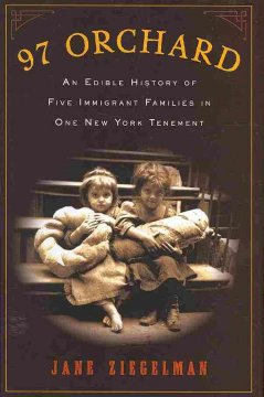 97 Orchard : an edible history of five immigrant families in one New York tenement cover image