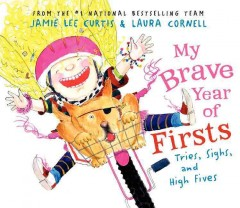 My brave year of firsts : tries, sighs, and high fives cover image