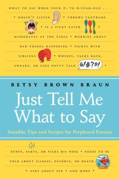 Just tell me what to say : sensible tips and scripts for perplexed parents cover image