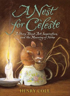 A nest for Celeste a story about art, inspiration, and the meaning of home cover image