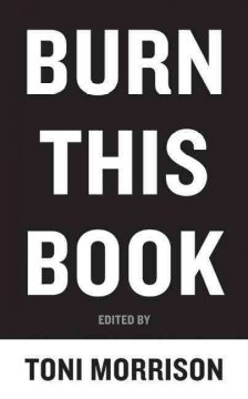 Burn this book : PEN writers speak out on the power of the word cover image